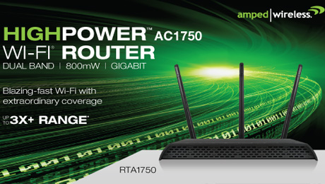 Amped Wireless Releases Next Gen Wi-Fi Power & Range with AC1750 Router