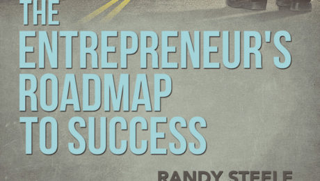 The Entrepreneur's Roadmap to Success by Randy Steele.