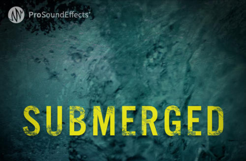 Pro Sound Effects Releases Submerged Sound Effects Library