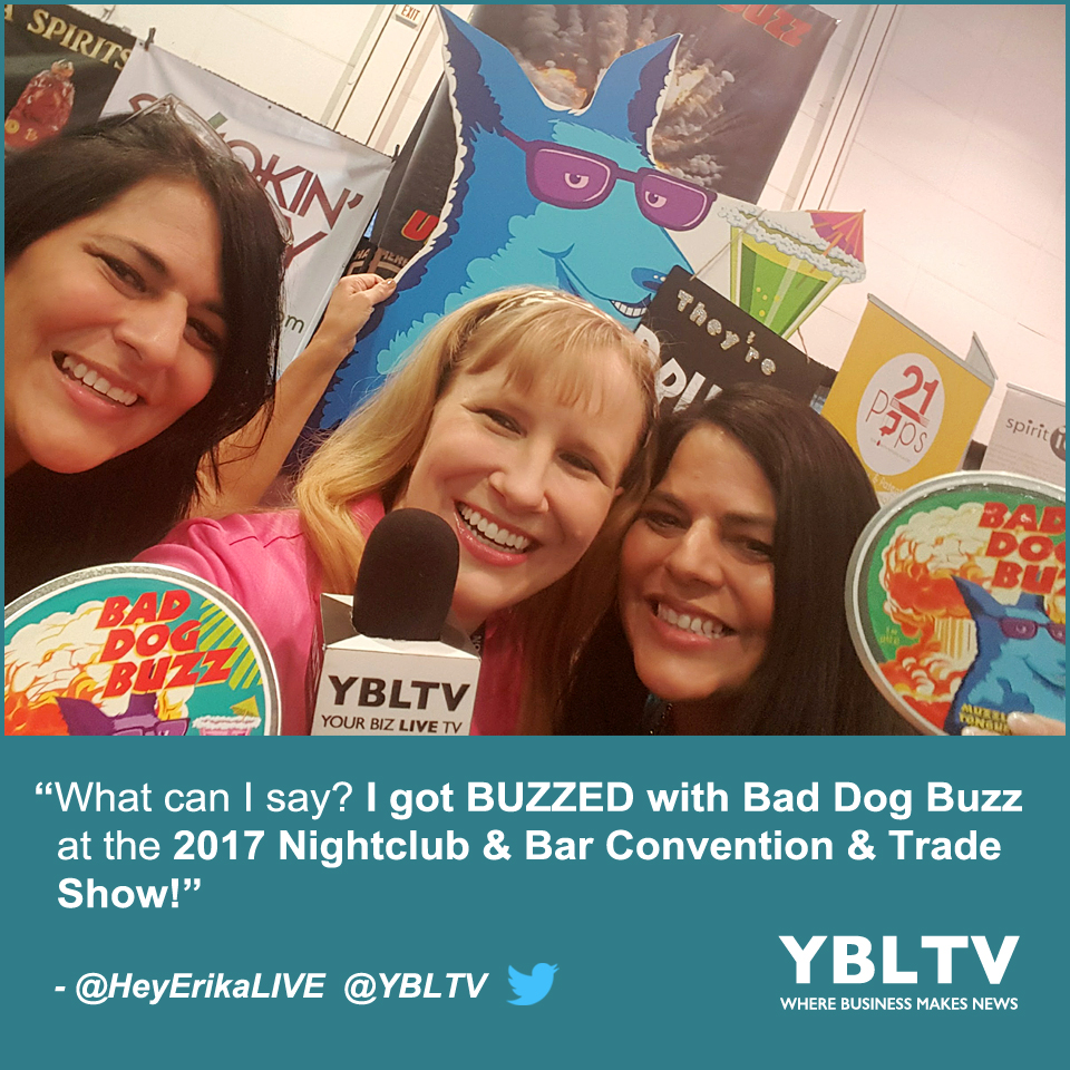 """What can I say? I got BUZZED with Bad Dog Buzz,"" - Erika Blackwell, YBLTV Anchor / Multimedia Producer."