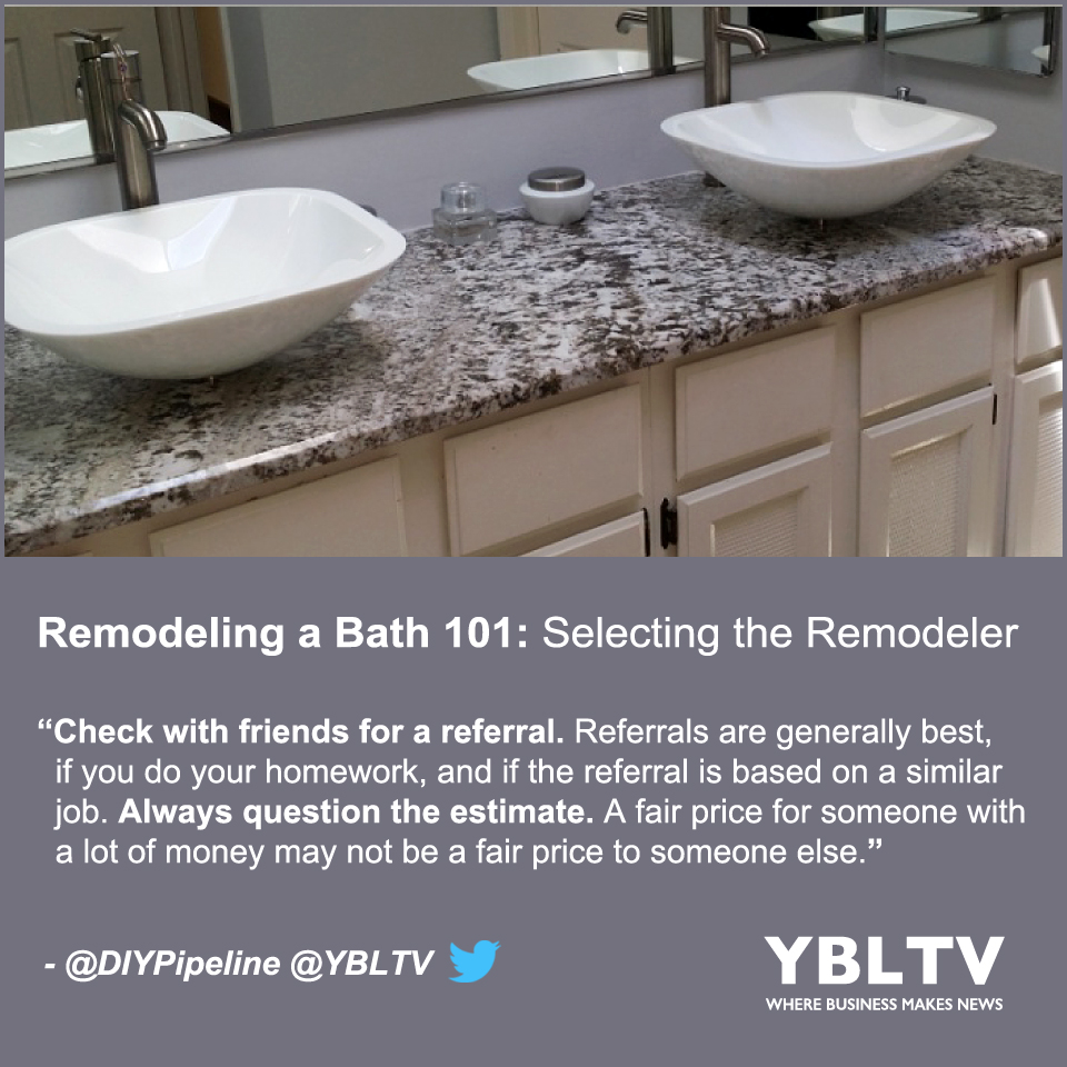 DIY Pipeline: Remodeling a Bath 101: Selecting the Remodeler.
