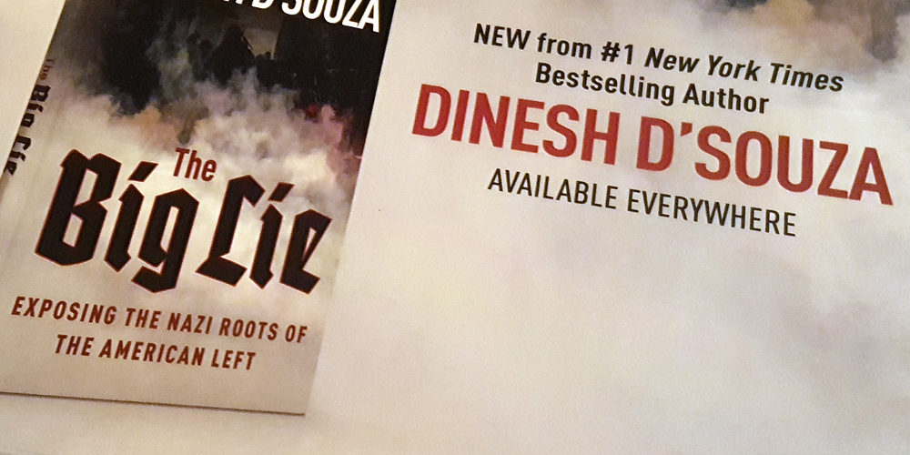 The Big Lie by Dinesh D'Souza.