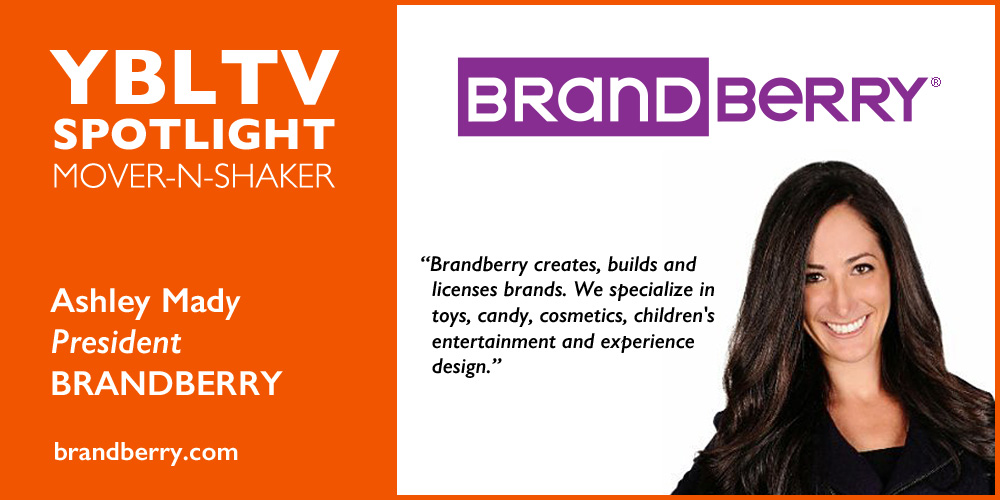 YBLTV Spotlight Mover-N-Shaker: Ashley Brandberry, President, BRANDBERRY