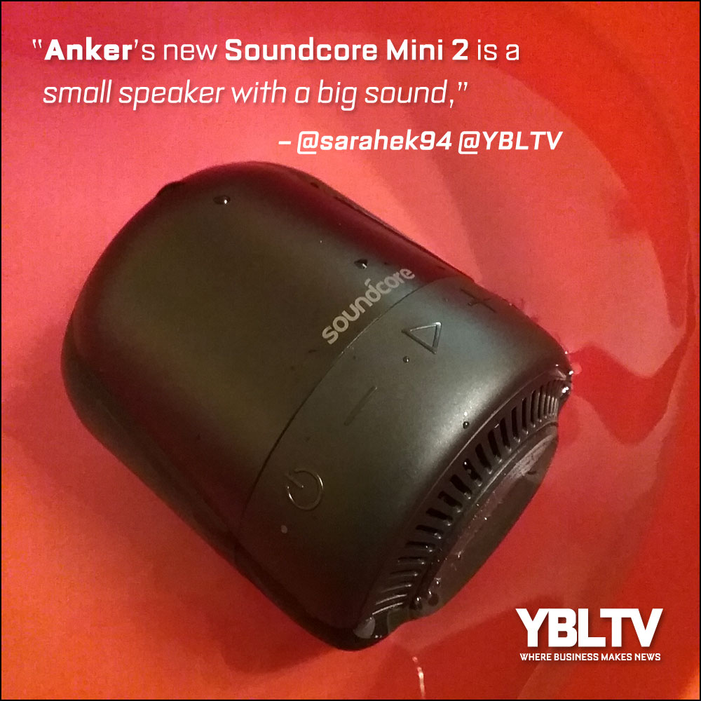 Anker Soundcore Mini 2. YBLTV Review by Sarah Kepins.